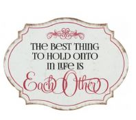 'The Best Thing To Hold On To' Shabby Chic Wall Plaque